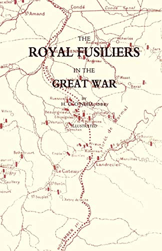Royal Fusiliers In The Great War: Royal: O'Neill, H. C.