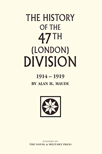 9781843422051: The History Of The 47Th (London) Division 1914-1919: 47Th (London) Division 1914-1919