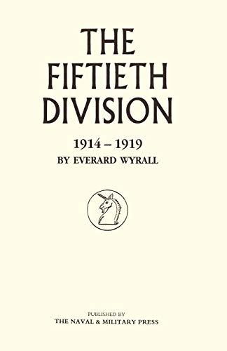 Fiftieth Division 1914 - 1919: Everard Wyrall