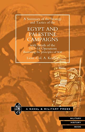 Strategy And Tactics Of The Egypt And Palestine Campaign With Details Of The 1917-18 Operations ...