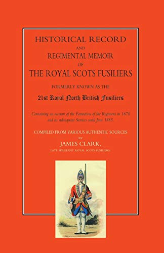 Historical Record and Regimental Memoir of the: James Clark
