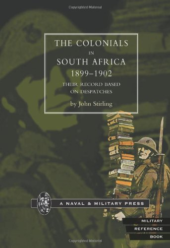 9781843422778: The Colonials in South Africa 1899-1902: Their record Based on the Despatches