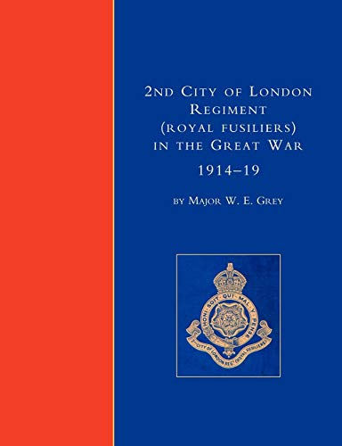 9781843423690: 2nd City of London Regiment (Royal Fusiliers) In the Great War 1914-19