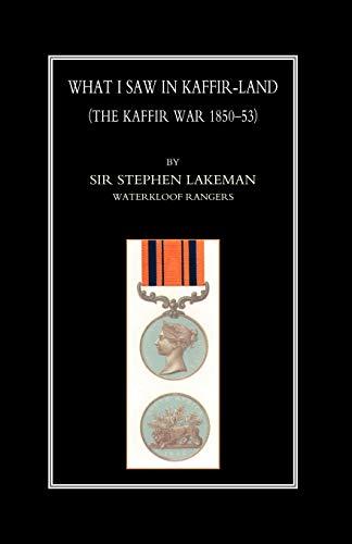 9781843424499: What I Saw In Kaffir-Land(The Kaffir War 1850-53): What I Saw In Kaffir-Land(The Kaffir War 1850-53)