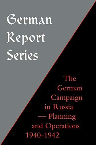 9781843425045: German Report Series: German Campaign in Russia - Planning and Operations 1940-1942