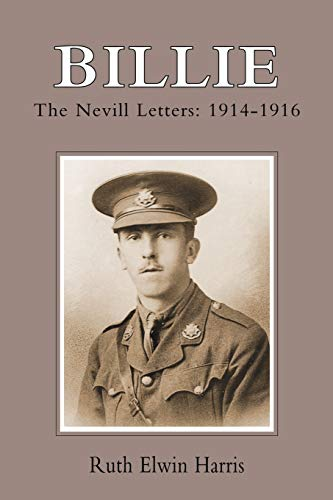 9781843425557: Billie: The Nevill Letters: 1914-1916: Billie: The Nevill Letters: 1914-1916: The Neville Letters: 1914-1916