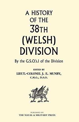 A History of the 38th (Welsh) Division: Munby, J. E.