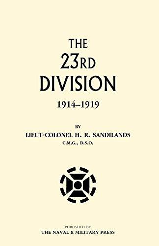 The Twenty-third Division 1914-1919: Sandilands, Lieutenant H R