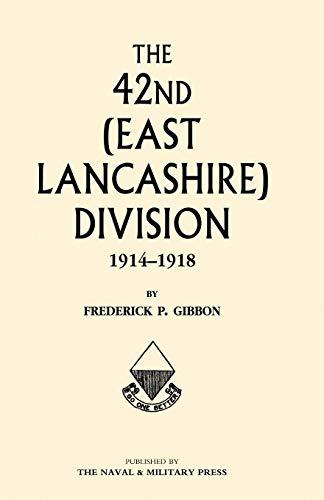 42nd (east Lancashire) Division 1914-1918: Gibbon, Frederick P.