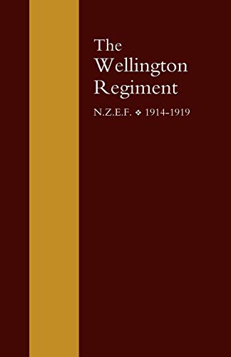 Wellington Regiment: N.z.e.f 1914-1918: W. Cunningham