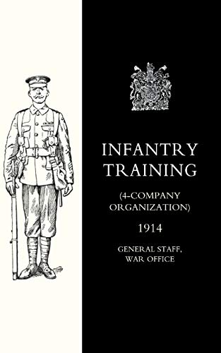 9781843427056: Infantry Training (4 - Company Organization) 1914: Infantry Training (4 - Company Organization) 1914