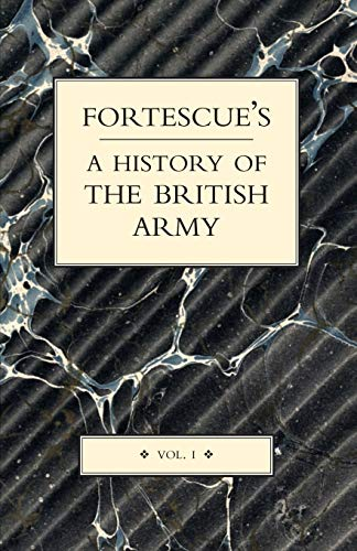 Fortescue s History of the British Army: J. W. Fortescue
