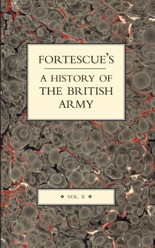 9781843427247: FORTESCUE'S HISTORY OF THE BRITISH ARMY (Volume 10)
