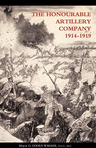 Honourable Artillery Company in the Great War: G. Goold Walker