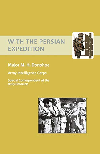 9781843427667: With The Persian Expedition [1918]: With The Persian Expedition [1918]