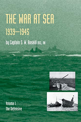 9781843428039: WAR AT SEA 1939-45: Volume I The DefensiveOFFICIAL HISTORY OF THE SECOND WORLD WAR.: Defensive v. 1 (Official History of the Second World War S.)
