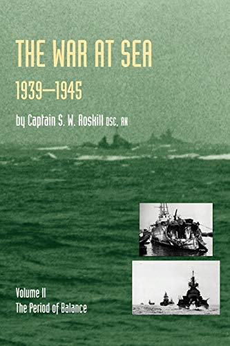 War At Sea 1939-45: Volume Ii The Period Of Balanceofficial History Of The Second World War: War At...