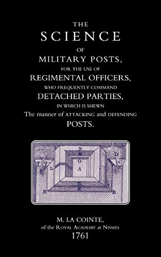 Science of Military Posts, for the Use of Regimental Officers Who Frequently Command Detached ...