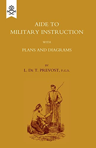 Aide To Military Instruction 1884: FGS. L. De. T. Prevost
