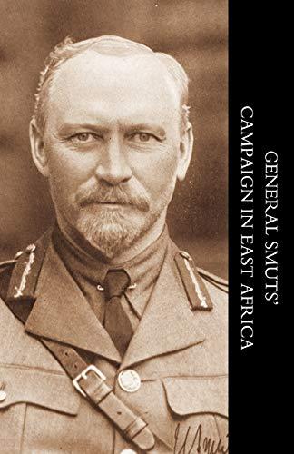 GENERAL SMUTS CAMPAIGN IN EAST AFRICA: Crowe, Brig. Gen. J.H.V.
