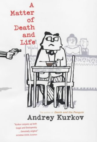A Matter of Death and Life (1843431041) by Andrey Kurkov