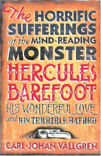 9781843431510: The Horrific Sufferings of the Mind-Reading Monster Hercules Barefoot: His Wonderful Love and His Terrible Hatred
