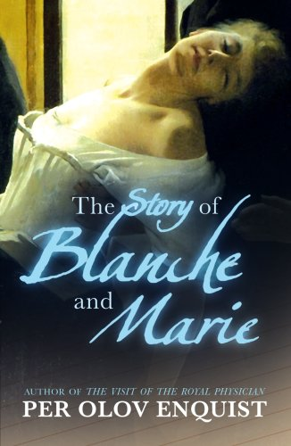 The Story Of Blanche And Marie: Enquist, Per Olov