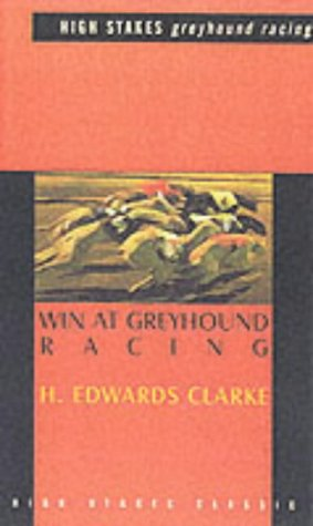 9781843440000: Win at Greyhound Racing (High Stakes classic)
