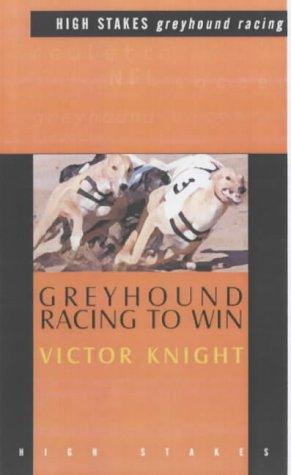 9781843440055: Greyhound Racing to Win