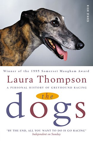 9781843440161: The Dogs: A Personal History of Greyhound Racing
