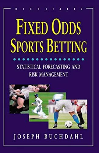 Fixed Odds Sports Betting: Statistical Forecasting and: Joseph Buchdahl