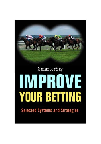 9781843440529: Improve Your Betting - SmarterSig: Selected Systems and Strategies