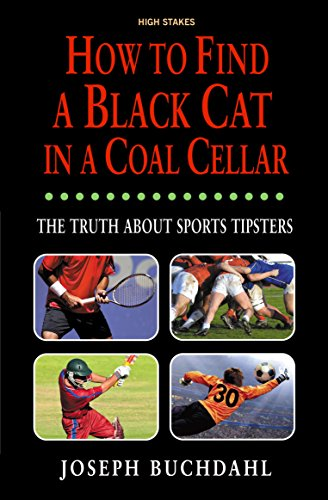 9781843440673: How to Find a Black Cat in a Coal Cellar: The Truth About Sports Tipsters
