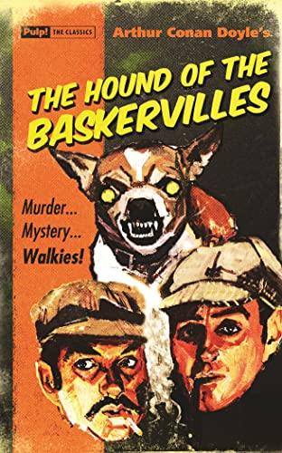 The Hound of the Baskervilles (Pulp! The: Arthur Conan Doyle