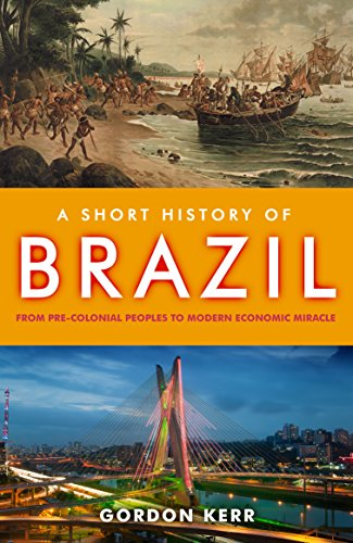 9781843441960: A Short History of Brazil: From Pre-Colonial Peoples to Modern Economic Miracle