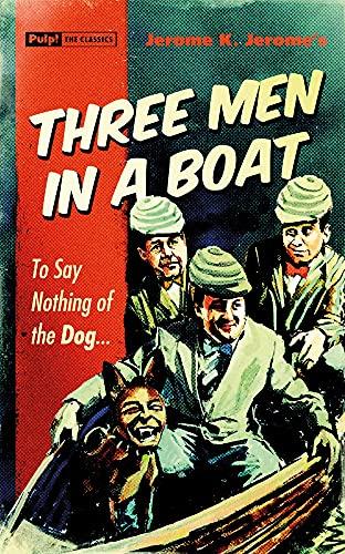 9781843444534: Three Men In a Boat (Pulp! The Classics)