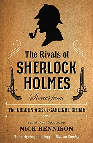 9781843447375: The Rivals of Sherlock Holmes: Stories from the Golden Age of Gaslight Crime
