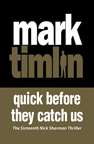 Quick Before They Catch Us: Mark Timlin