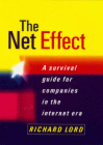 9781843451525: The Net Effect: What the Internet Means for Business