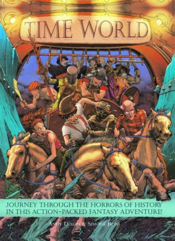 9781843470908: Time World: Journey Through the Horrors of History in This Action-Packed Fantasy Adventure