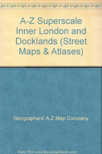 A-Z Superscale Inner London and Docklands (Street Maps & Atlases): Geographers' A-Z Map ...