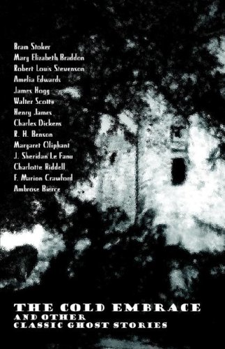 The Cold Embrace and Other Classic Ghost Stories (1843500930) by Bram Stoker; Mary Elizabeth Braddon; Robert Louis Stevenson