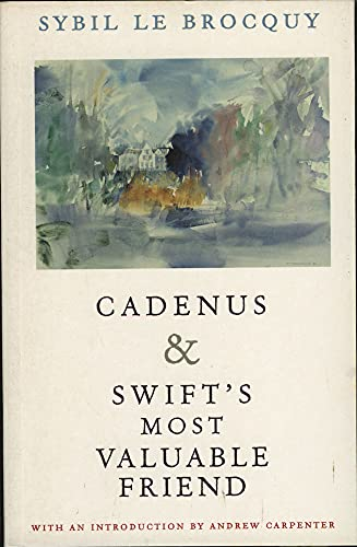 Cadenus: Reassessment of the Relationships Between Swift, Stella and Vanessa: AND Swift's Most...