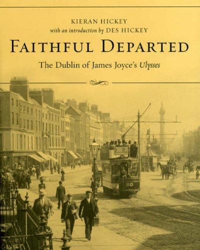 9781843510444: Faithful Departed: The Dublin of James Joyce's Ulysses