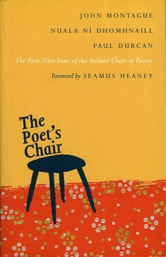The Poet's Chair: The First Nine Years of the Ireland Chair of Poetry (1843510944) by John. Nuala Ni Dhomhnaill. Paul Durcan Montague