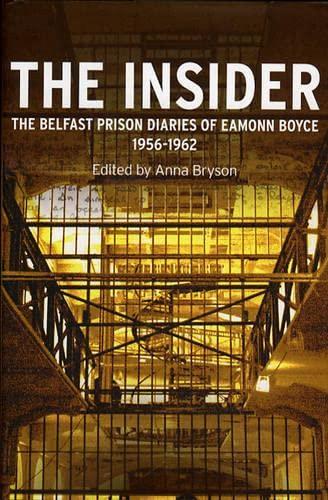 9781843511298: The Insider: The Belfast Prison Diaries of Eamonn Boyce 1956-1962