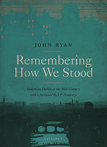9781843511427: Remembering How We Stood: Bohemian Dublin at the Mid-Century