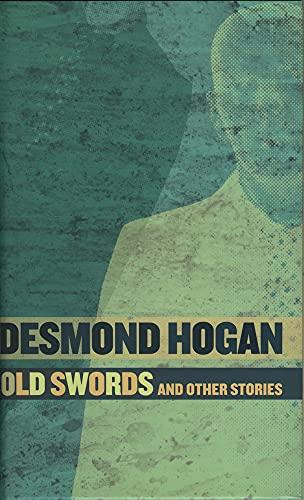 Old Swords and Other Stories: Hogan, Desmond
