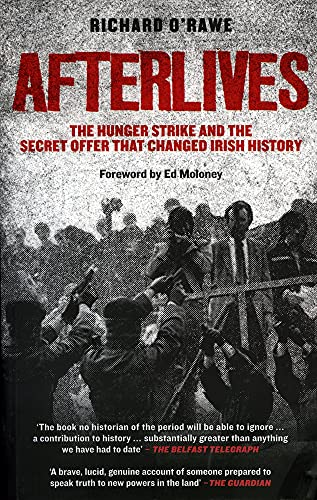9781843511847: Afterlives: The Hunger Strike and the Secret Offer that Changed History