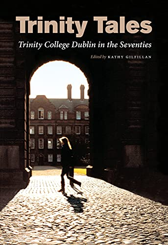9781843511915: Trinity Tales: Trinity College Dublin in the Seventies